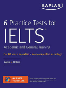 6 Practice Tests for IELTS Academic and General Training (Audio + Online) by Kaplan Test Prep, 9781506250175