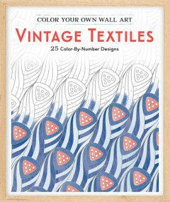 Color Your Own Wall Art Vintage Textiles (25 Color-By-Number Designs) by Adams Media, 9781507200353