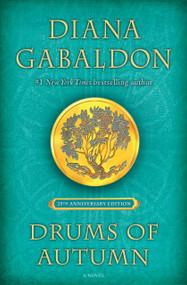 Drums of Autumn (25th Anniversary Edition) (A Novel) by Diana Gabaldon, 9781984817716