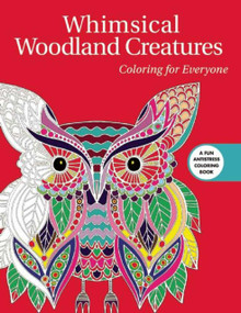 Whimsical Woodland Creatures: Coloring for Everyone by Skyhorse Publishing, 9781510709560