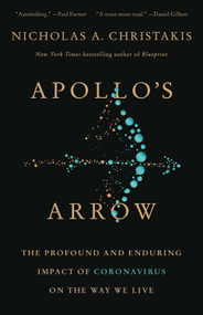 Apollo's Arrow (The Profound and Enduring Impact of Coronavirus on the Way We Live) - 9780316628204 by Nicholas A. Christakis, 9780316628204