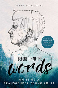 Before I Had the Words (On Being a Transgender Young Adult) - 9781510764521 by Skylar Kergil, Schuyler Bailar, 9781510764521