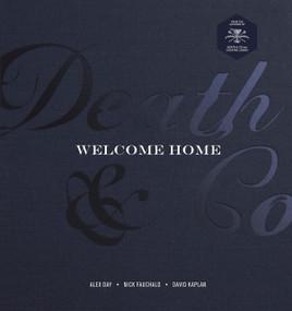 Death & Co Welcome Home ([A Cocktail Recipe Book]) by Alex Day, Nick Fauchald, David Kaplan, Devon Tarby, Tyson Buhler, 9781984858412
