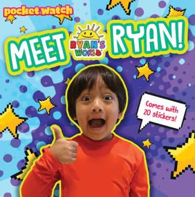 Meet Ryan! by Ryan Kaji, 9781534440746