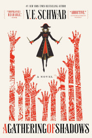 A Gathering of Shadows (A Novel) by V. E. Schwab, 9780765376480