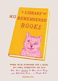 Library of Misremembered Books by Marina Luz, 9781452171593