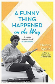 A Funny Thing Happened On The Way by Nancy Spain, 9781474618656