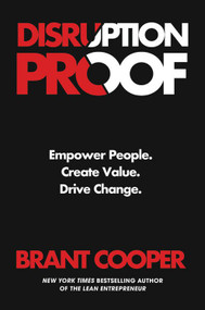 Disruption Proof (Empower People, Create Value, Drive Change) by Brant Cooper, 9781538720196
