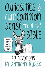 Curiosities and (Un)common Sense from the Bible (60 Devotions) by Anthony Russo, 9781546015024