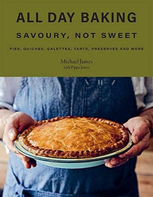 All Day Baking (Savoury, Not Sweet) by Pippa James, 9781743796993