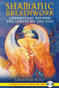 Shamanic Breathwork (Journeying beyond the Limits of the Self) by Linda Star Wolf, Nicki Scully, 9781591431060