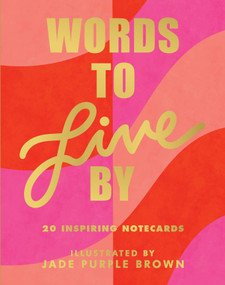 Words to Live By Notecards ((20 Blank Greeting Cards Featuring Empowering Quotes from Iconic Women, Illustrated Words from Female Role Models on Note Cards)) by Jade Purple Brown, 9781797201061