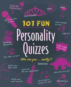 101 Fun Personality Quizzes (Who Are You . . . Really?!) by Kourtney Jason, 9781612434810