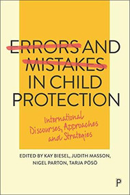 Errors and Mistakes in Child Protection (International Discourses, Approaches and Strategies) - 9781447350705 by Kay Biesel, Judith Masson, Nigel Parton, Tarja Pösö, 9781447350705