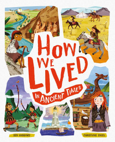 How We Lived in Ancient Times (Meet everyday children throughout history) by Ben Hubbard, 9781783125975