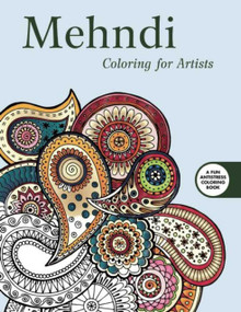 Mehndi: Coloring for Artists by Skyhorse Publishing, 9781634504003