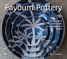 Fayoum Pottery (Ceramic Arts and Crafts in an Egyptian Oasis) by R. Neil Hewison, 9781649031327