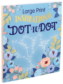 Large Print Inspirational Dot-to-Dot by Editors of Thunder Bay Press, 9781645170648
