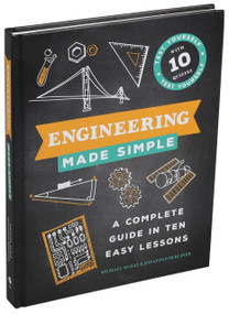 Engineering Made Simple (A Complete Guide in Ten Easy Lessons) by Michael McRae, Jonathan Berliner, 9781645172550