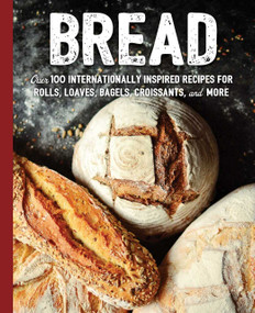 Bread (Over 100 Internationally Inspired Recipes for Rolls, Loves, Bagels, Croissants, and More) by Cider Mill Press, 9781646430314