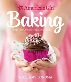 American Girl Baking (Recipes for Cookies, Cupcakes & More) by Williams-Sonoma, American Girl, 9781681880228