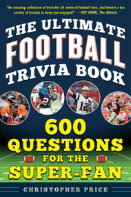 The Ultimate Football Trivia Book (600 Questions for the Super-Fan) by Christopher Price, 9781683583400