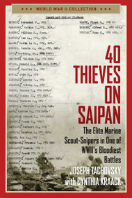 40 Thieves on Saipan (The Elite Marine Scout-Snipers in One of WWII's Bloodiest Battles) - 9781684511938 by Joseph Tachovsky, Cynthia Kraack, 9781684511938