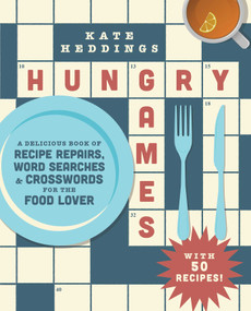 Hungry Games (A Delicious Book of Recipe Repairs, Word Searches & Crosswords for the Food Lover) by Kate Heddings, 9781982136130