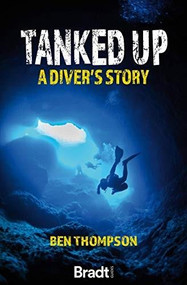 Tanked Up (A Diver's Story) by Ben Thompson, 9781784778118