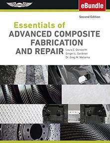 Essentials of Advanced Composite Fabrication & Repair (eBundle) by Louis C. Dorworth, Ginger L. Gardiner, Dr. Greg M. Mellema, 9781619547667