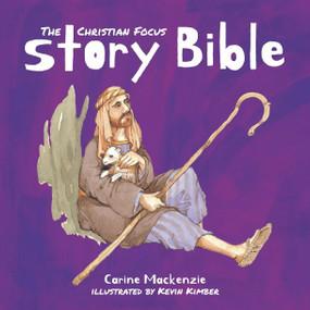 Christian Focus Story Bible by Carine MacKenzie, 9781527107045