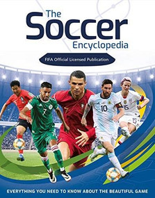 FIFA Soccer Encyclopedia (Everything you need to know about the beautiful game) by Emily Stead, 9781783125715