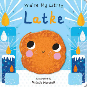 You're My Little Latke by Natalie Marshall, 9781645177616