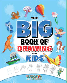 The Big Book of Drawing (Over 500 Drawing Challenges for Kids and Fun Things to Doodle (How to draw for kids, Children's drawing book)) by Woo! Jr. Kids Activities, 9781642506723