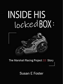 Inside His Locked Box (The Marshall Racing Project 33 Story) - 9781954437098 by Susan E Foster, 9781954437098
