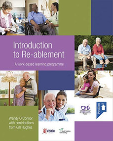 Introduction to Re-ablement (A work-based learning programme) by Wendy O'Connor, Gill Hughes, 9781908993175