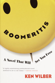 Boomeritis (A Novel That Will Set You Free!) by Ken Wilber, 9781590300084