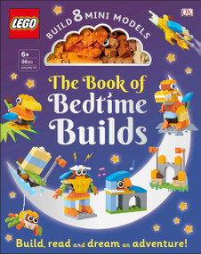 The LEGO Book of Bedtime Builds (With Bricks to Build 8 Mini Models) by Tori Kosara, 9781465485762