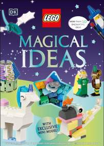 LEGO Magical Ideas (with exclusive LEGO Neon Dragon model) by DK, Helen Murray, 9780744027242