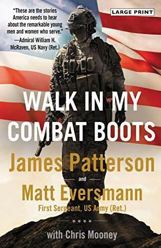 Walk in My Combat Boots (True Stories from America's Bravest Warriors) - 9780316429146 by James Patterson, Matt Eversmann, Chris Mooney, 9780316429146