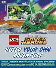 LEGO DC Comics Super Heroes Build Your Own Adventure by DK, Daniel Lipkowitz, 9781465460899