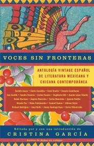 Voces sin fronteras (Antologia Vintage Espanol de literatura mexicana y chicana contemporánea) by Cristina García, 9781400077199