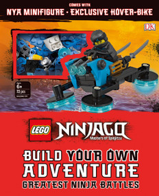 LEGO NINJAGO Build Your Own Adventure Greatest Ninja Battles (with Nya minifigure and exclusive Hover-Bike model) by DK, 9781465473356