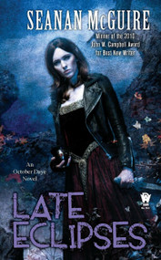 Late Eclipses by Seanan McGuire, 9780756406660
