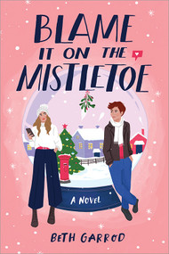 Blame it on the Mistletoe by Beth Garrod, 9781728248974