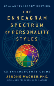 The Enneagram Spectrum of Personality Styles 2E (25th Anniversary Edition with a New Foreword by the Author) - 9781722510459 by Ph.D. Wagner, Jerome, 9781722510459