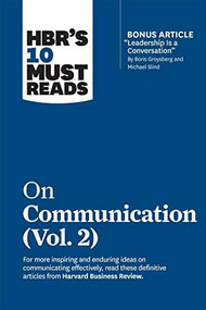 """HBR's 10 Must Reads on Communication, Vol. 2 (with bonus article """"Leadership Is a Conversation"""" by Boris Groysberg and Michael Slind) by Harvard Business Review, Heidi Grant, Scott Berinato, Tsedal Neeley, Erin Meyer, 9781647820978"""