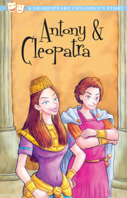 Antony and Cleopatra: A Shakespeare Children's Story by William Shakespeare, 9781782267263