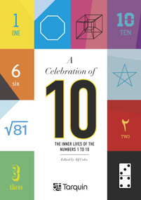 A Celebration of 10 (The Inner Lives of Numbers 1-10) by Alf Coles, 9781913565756