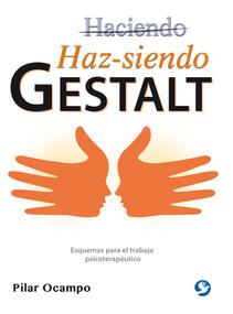 Haz-siendo Gestalt (Esquemas para el trabajo psicoterapéutico) by Pilar Ocampo, 9786079472269